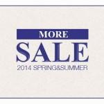 2014 SPRING&SUMMER [MORE] SALE を開催!
